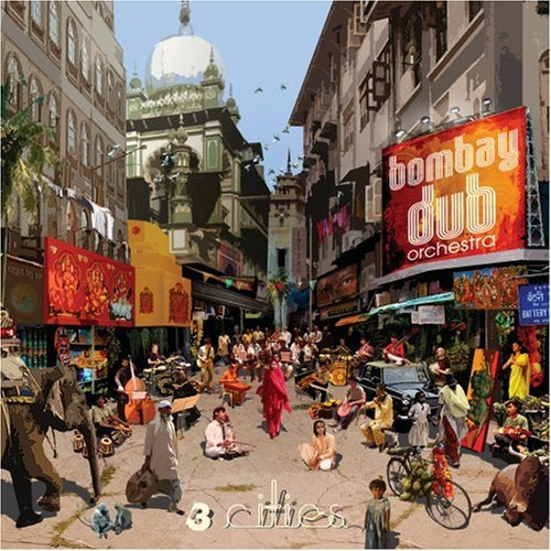 3 CITIES BY BOMBAY DUB ORCHESTRA (CD)