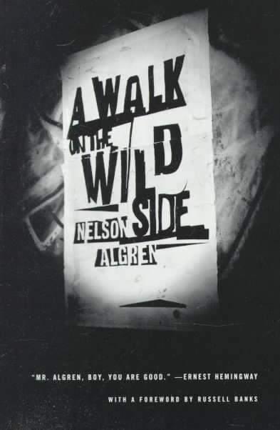 A Walk on the Wild Side By Algren, Nelson
