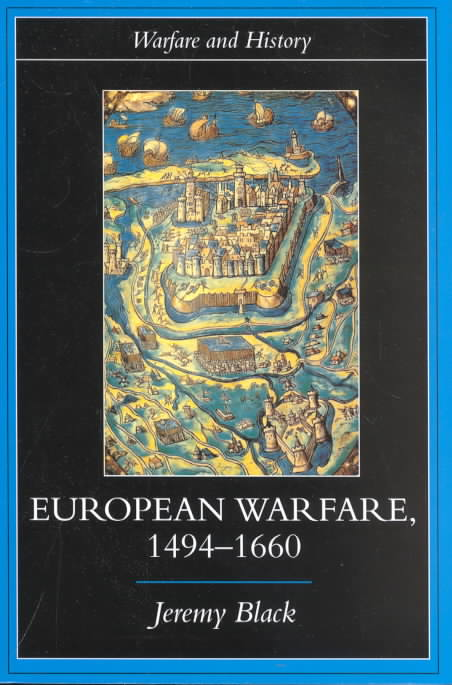 European Warfare, 1494-1660 By Black, Jeremy (EDT)